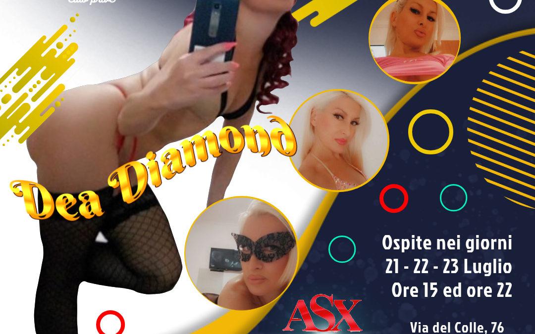 Dea Diamond 21/22/23 luglio 2020 ore 15 ed ore 22!!!